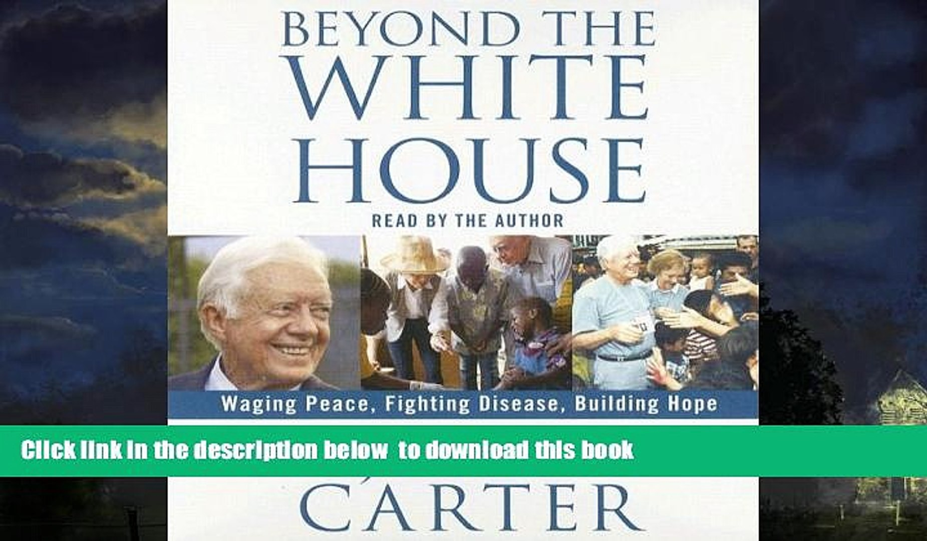 Best Price Jimmy Carter Beyond the White House: Waging Peace, Fighting Disease, Building Hope