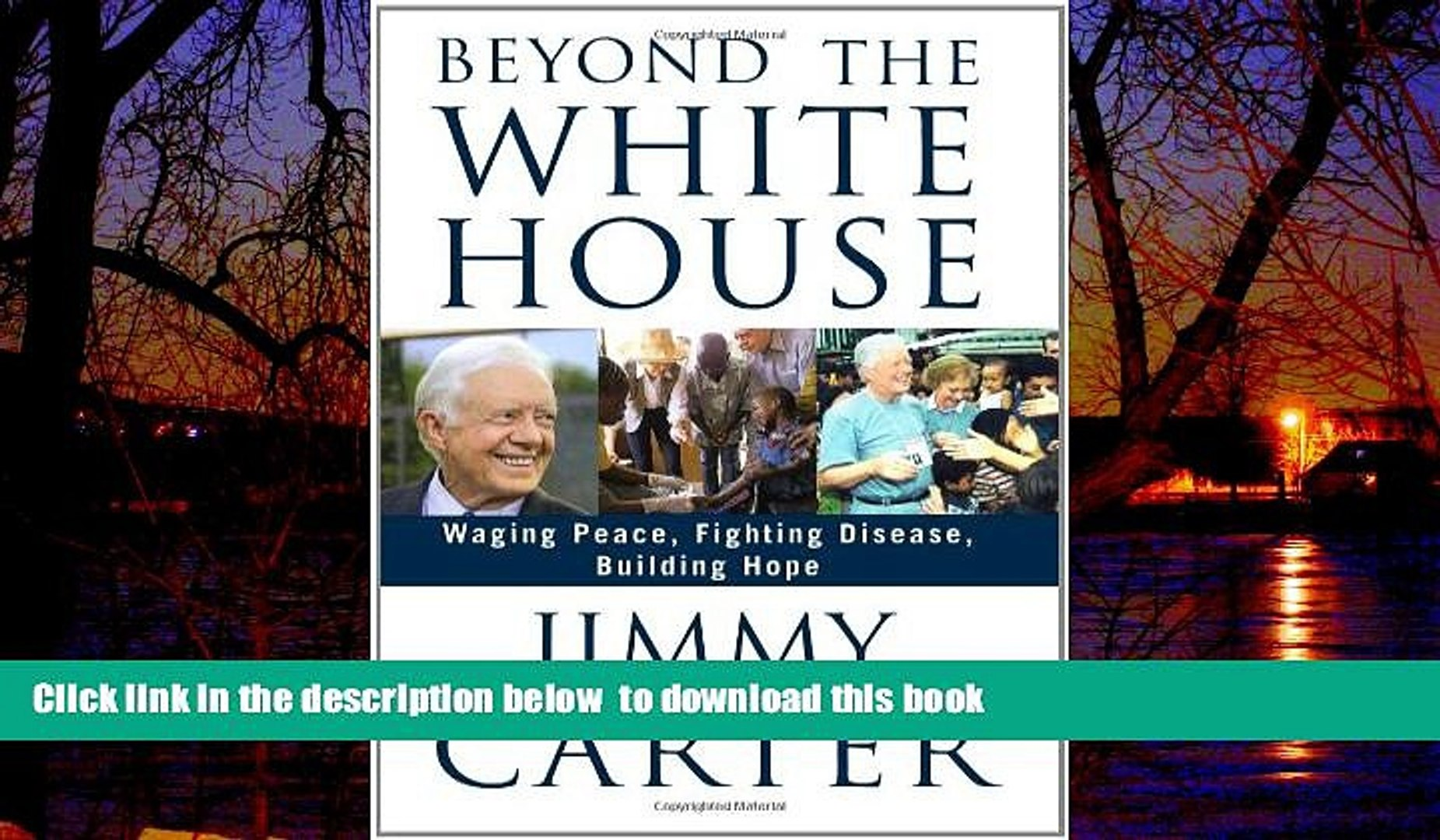 Buy NOW Jimmy Carter Beyond the White House: Waging Peace, Fighting Disease, Building Hope Epub