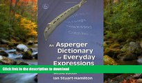 READ An Asperger Dictionary of Everyday Expressions (Stuart-Hamilton, An Asperger Dictionary of