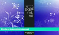 Hardcover Why Social Media Matters: School Communication in the Digital Age Full Book