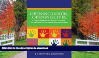 Pre Order Opening Doors, Opening Lives: Creating awareness of advocacy, inclusion, and education