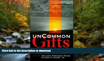 Read Book Uncommon Gifts:  Transforming Learning Disabilities Into Blessings