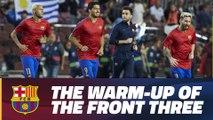 The warm-up of Messi, Suárez and Neymar