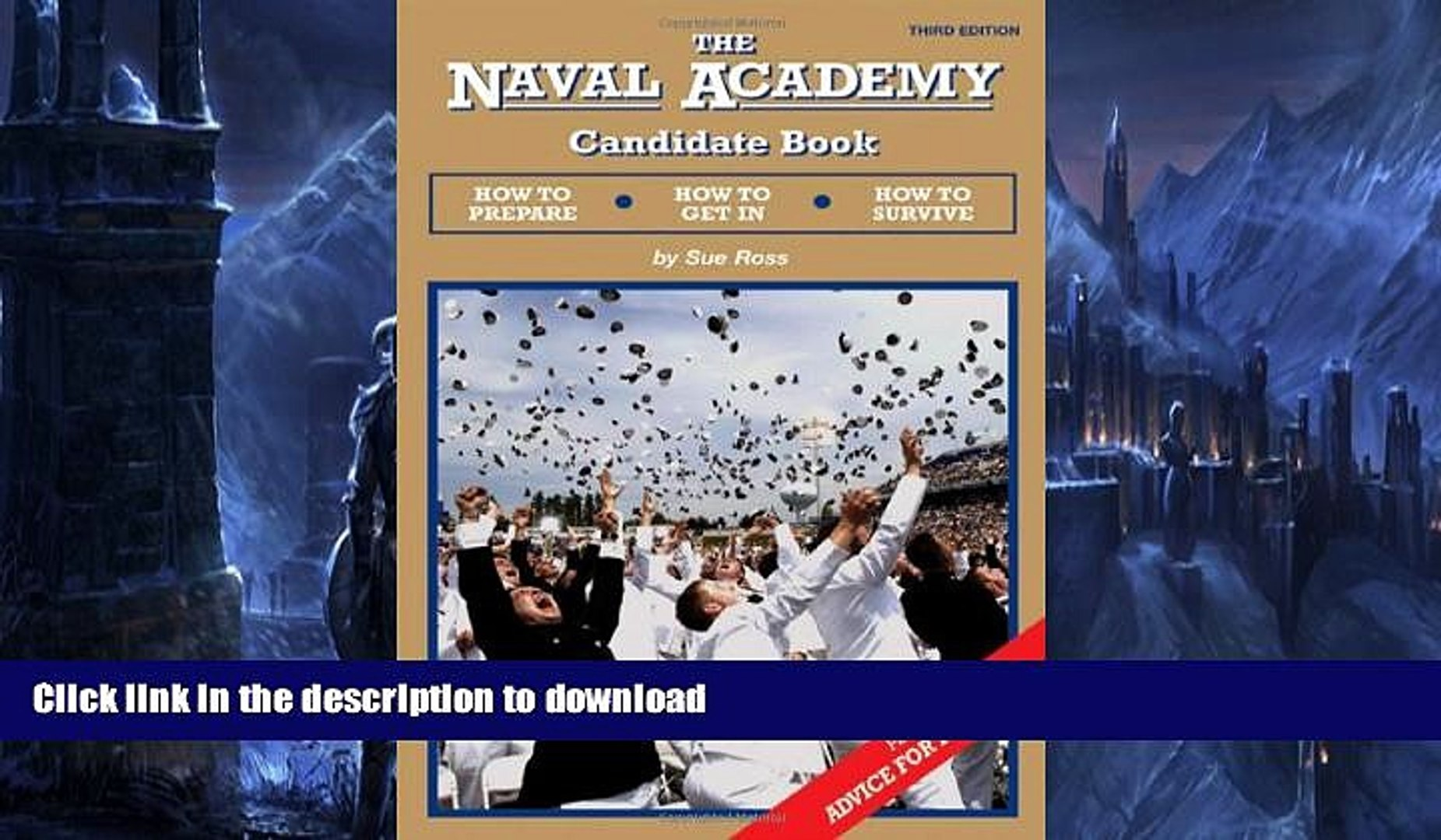 READ The Naval Academy Candidate Book:  How to Prepare, How to Get In, How to Survive
