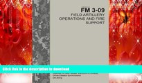 Read Book Field Manual FM 3-09 Field Artillery Operations and Fire Support  April 2014 Full Book