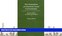 PDF [FREE] DOWNLOAD  The Formation of American Local Governments: Private Values in Public