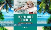 Price The Politics of Magic: DEFA Fairy-Tale Films (Series in Fairy-Tale Studies) Qinna Shen On