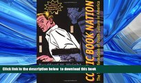 PDF [FREE] DOWNLOAD  Comic Book Nation: The Transformation of Youth Culture in America [DOWNLOAD]