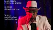 Alain Deejay Ft. Kino El Negron - MI AMOR - (Diego Dantè Remix)