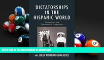 PDF [DOWNLOAD] Dictatorships in the Hispanic World: Transatlantic and Transnational Perspectives