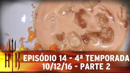 Episódio 14 - 4ª Temporada - 10.12.16 - Parte 2