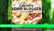 Pre Order Austin Food Blogger Alliance Cookbook, The (American Palate) The Austin Food Blogger