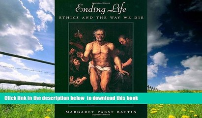 PDF [FREE] DOWNLOAD  Ending Life: Ethics and the Way We Die BOOK ONLINE