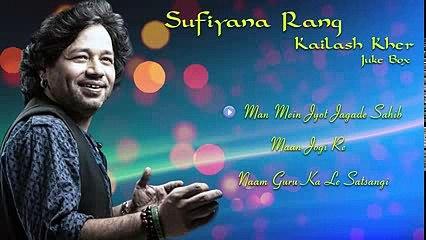 SUFI SONGS - Sufiyana Rang - Kailash Kher -- JUKEBOX 2015