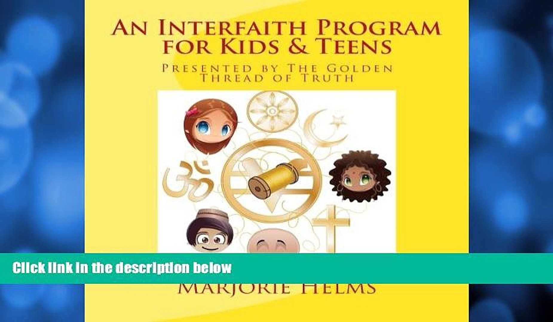 Read Online Marjorie Helms An Interfaith Program for Kids   Teens: Presented by The Golden Thread
