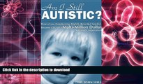 Hardcover Am I Still Autistic? How a Low-Functioning, Slightly Retarded Toddler Became the CEO of