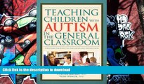 Pre Order Teaching Children With Autism in the General Classroom: Strategies for Effective