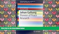 PDF [DOWNLOAD] Johan Galtung: Pioneer of Peace Research (SpringerBriefs on Pioneers in Science
