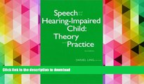 Hardcover Speech and the Hearing-Impaired Child: Theory and Practice Full Book