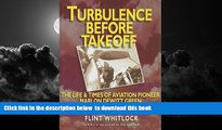 Pre Order Turbulence Before Takeoff: The Life   Times of Aviation Pioneer Marlon Dewitt Green