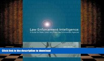 Hardcover Law Enforcement Intelligence:  A Guide for State, Local, and Tribal Law Enforcement