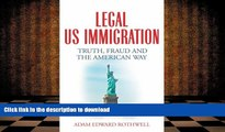 Pre Order LEGAL US IMMIGRATION: Truth, Fraud and the American Way Kindle eBooks