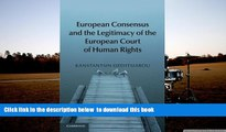 PDF [DOWNLOAD] European Consensus and the Legitimacy of the European Court of Human Rights