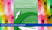 READ New Competition Jurisdictions: Shaping Policies and Building Institutions (ASCOLA Competition