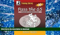 Read Book Pass the 65: A Training Guide for the NASAA Series 65 Exam (First Books Training