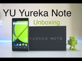 YU Yureka Note Unboxing, Benchmarks & Initial Impressions - Is It For You?