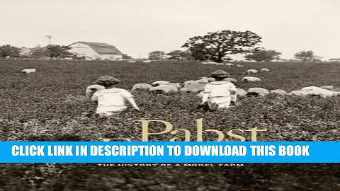 [PDF] Pabst Farms: The History of a Model Farm Popular Online