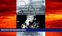Audiobook  Mark E. Smith and The Fall: Art, Music and Politics (Ashgate Popular and Folk Music