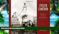 Best Price Evelyn Cameron: Montana s Frontier Photographer Kristi Hager For Kindle