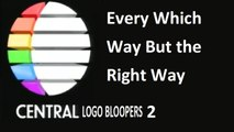 Central Logo Bloopers 2: Every Which Way But the Right Way