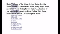 Download Seasons of the Moon Series, Books 1-4: Six Moon Summer, All Hallows' Moon, Long Night Moon, and Gray Moon Risin