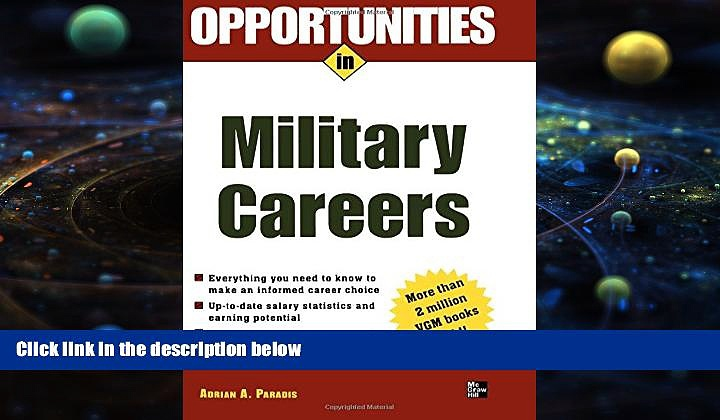 Price Opportunities in Military Careers, revised edition (Opportunities In…Series) Adrian