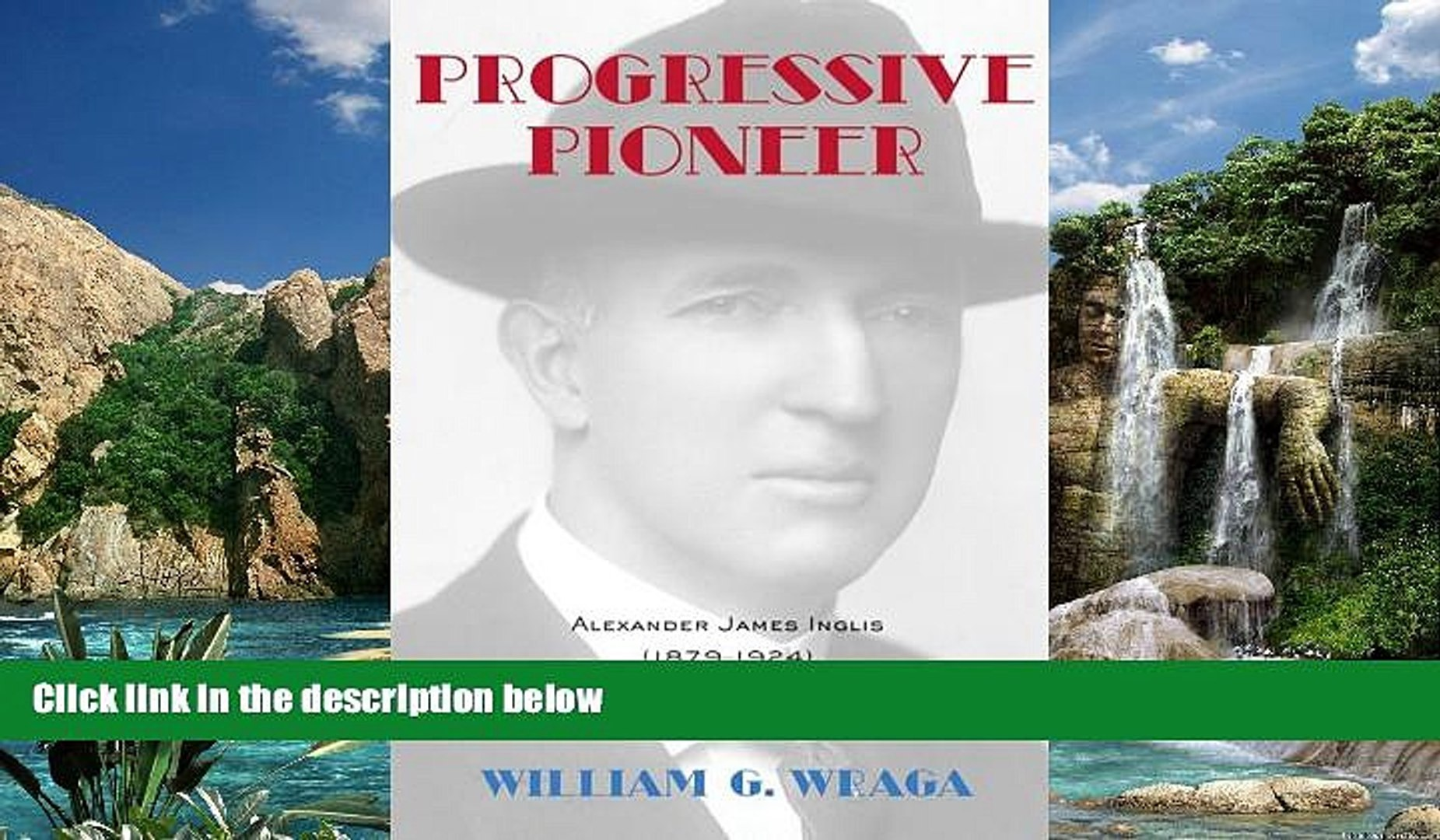 Buy William G. Wraga Progressive Pioneer: Alexander James Inglis (1879-1924) and American