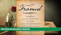 READ Framed: America s 51 Constitutions and the Crisis of Governance On Book