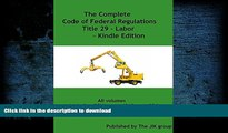 Epub [OSHA]The Complete Code of Federal Regulations Title 29 - Labor - includes OSHA parts 1910
