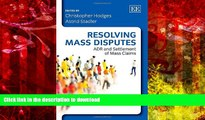 Read Book Resolving Mass Disputes: ADR and Settlement of Mass Claims