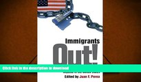 Read Book Immigrants Out!: The New Nativism and the Anti-Immigrant Impulse in the United States
