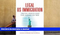 Hardcover LEGAL US IMMIGRATION: Truth, Fraud and the American Way Kindle eBooks