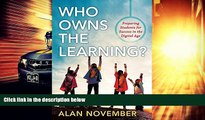 Best Price Who Owns the Learning?: Preparing Students for Success in the Digital Age (Incorporate