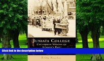 Buy  Juniata College: Uncommon Visions of Juniata s Past (PA) (College History Series) Nancy