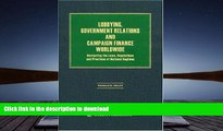 Pre Order Lobbying, Government Relations and Campaign Finance Worldwide: Navigating the Laws,