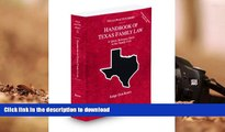 Read Book Handbook of Texas Family Law, 2009-2010 ed. (Vol. 33, Texas Practice Series) Full Book