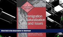 READ U.S. Immigration and Naturalization Laws and Issues: A Documentary History (Primary Documents