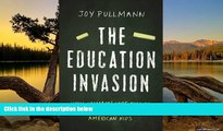 Online Joy Pullmann The Education Invasion: How Common Core Fights Parents for Control of American