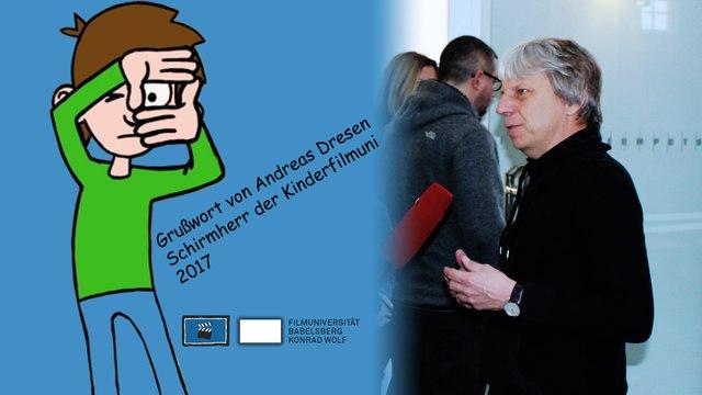 Grußwort von Andreas Dresen, Schirmherr der Kinderfilmuniversität 2017