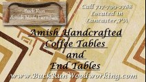 Buck Run Woodworking Amish Coffee Tables & End Tables Lancaster PA